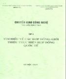 Ebook Chuyển giao công nghệ (Tập 4 - Tìm hiểu về các hợp đồng: Giới thiệu thực hiện hợp đồng quốc tế): Phần 1