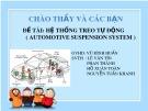 Bài thuyết trình: Hệ thống treo tự động (Automotive suspension system)
