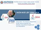 Bài giảng Ngôn ngữ lập trình Java - Th.S Dương Thành Phết