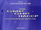 Áp dụng GMP, GHP, HACCP cho các cơ sở chế biến thực phẩm vừa và nhỏ