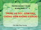 Bài giảng Thuốc hạ sốt, giảm đau, chống viêm không steroid - ThS. Đậu Thùy Dương
