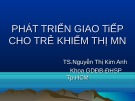 Bài giảng Phát triển giao tiếp cho trẻ khiếm thị MN: Chương 4 - TS.Nguyễn Thị Kim Anh