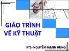 Giáo trình Vẽ kỹ thuật - KTS. Nguyễn Mạnh Hùng