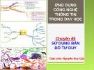 Bài giảng Ứng dụng công nghệ thông tin trong dạy học: Chuyên đề - Sử dụng bản đồ tư duy - Nguyễn Huy Quý