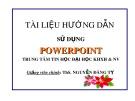 Bài giảng Tài liệu hướng dẫn sử dụng Powerpoint - ThS. Nguyễn Đăng Tỵ