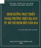 Ebook Định hướng phát triển ngoại thương trên địa bàn TP.Hồ Chí Minh đến năm 2010: Phần 1