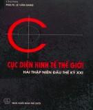 Ebook Cục diện kinh tế thế giới hai thập niên đầu thế kỷ XXI: Phần 1