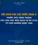 Các khu vực mậu dịch tự do (FTA) từ cuối những năm 1990 - Đối sách của các nước Đông Nam Á: Phần 2