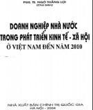 Ebook Doanh nghiệp nhà nước trong phát triển kinh tế xã hội ở Việt Nam đến năm 2010: Phần 1
