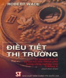 Ebook Điều tiết thị trường - Lý thuyết kinh tế và vai trò của Chính phủ trong công nghiệp hóa ở Đông Á (sách tham khảo): Phần 1 1