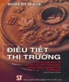Ebook Điều tiết thị trường - Lý thuyết kinh tế và vai trò của Chính phủ trong công nghiệp hóa ở Đông Á (sách tham khảo): Phần 2