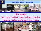 Bài giảng Tập huấn Các quy trình thực hành chuẩn trong chăn nuôi heo an toàn 2