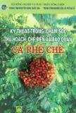 Hướng dẫn trồng và chăm sóc, thu hoạch, chế biến và bảo quản cà phê chè