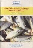 Công nghệ sơ chế, bảo quản cá, tôm, mực, trên tàu đánh cá