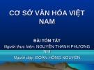 Bài thuyết trình: Cơ sở văn hóa Việt Nam (Bài tóm tắt)