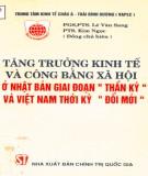 Ebook Tăng trưởng kinh tế và công bằng xã hội ở Nhật Bản giai đoạn thần kỳ và Việt Nam thời kỳ đổi mới: Phần 1