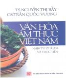 Lý luận và thực tiễn văn hóa ẩm thực Việt Nam: Phần 1