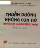 Ebook Thuần dưỡng những con hổ - IMF và cuộc khủng hoảng châu Á (sách tham khảo): Phần 2