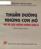 Ebook Thuần dưỡng những con hổ - IMF và cuộc khủng hoảng châu Á (sách tham khảo): Phần 1