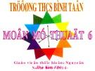 Bài giảng Mỹ thuật 6: Bài 11 - GV. Nguyễn Thị Kim Ghi