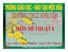 Bài giảng Mỹ thuật Lớp 6: Bài 22 - Vẽ tranh - Nguyễn Thị Kim Chi