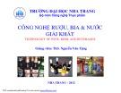 Bài giảng Công nghệ rượu, bia và nước giải khát: Bài giới thiệu - ThS. Nguyễn Văn Tặng