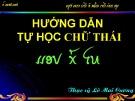 Bài giảng Hướng dẫn tự học chữ Thái - ThS. Lò Mai Cương