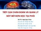 Bài giảng Tiếp cận chẩn đoán và quản lý nốt mờ đơn độc tại phổi - GS.TS. Ngô Quý Châu
