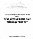 Ebook Tài liệu hướng dẫn ôn tập và thi tốt nghiệp môn Tiếng Việt và phương pháp giảng dạy Tiếng Việt: Phần 1