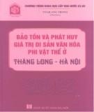 Ebook Bảo tồn và phát huy giá trị di sản văn hóa phi vật thể ở Thăng Long - Hà Nội: Phần 1