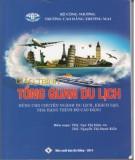 Giáo trình Tổng quan du lịch (Dùng cho chuyên ngành Du lịch, Khách sạn, Nhà hàng trình độ cao đẳng): Phần 1
