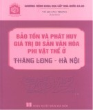 Ebook Bảo tồn và phát huy giá trị di sản văn hóa phi vật thể ở Thăng Long - Hà Nội: Phần 2