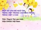 Bài giảng Một số vấn đề ngữ âm tiếng Việt trong chương trình tiếng Việt 1 CGD - ThS. Thạch Thị Lan Anh