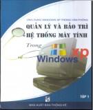 Ebook Quản lý & bảo trì hệ thống máy tính trong Windows XP: Phần 2