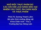 Bài giảng Ngộ độc thực phẩm do các Ion kim loại nặng độc hại nhiễm vào thức chăn nuôi và thực phẩm - PGS.TS Dương Thanh Liêm