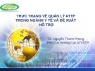 Bài giảng Thực trạng về quản lý an toàn thực phẩm trong ngành y tế và đề xuất hỗ trợ - TS. Nguyễn Thanh Phong