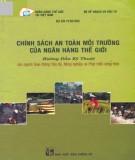 chính sách an toàn môi trường của ngân hàng thế giới (hướng dẫn kỹ thuật các ngành giao thông vận tải, nông nghiệp và phát triển nông thôn): phần 1