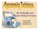 Bài giảng Kỹ thuật lập trình Programing technique - Vũ Đức Vượng