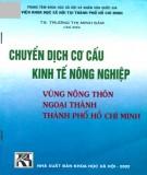 Vùng nông thôn ngoại thành tp Hồ Chí Minh - Chuyển dịch cơ cấu kinh tế nông nghiệp: Phần 2