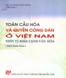 Ebook Toàn cầu hóa và quyền công dân ở Việt Nam nhìn từ khía cạnh văn hóa (sách tham khảo): Phần 1