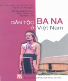 Ebook Dân tộc Ba Na ở Việt Nam: Phần 2