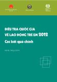 Báo cáo Điều tra quốc gia về lao động trẻ em 2012 - Các kết quả chính