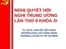 Bài giảng Nghị quyết Hội nghị trung ương lần thứ 8, khóa XI – TS. Nguyễn Việt Hùng