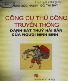 Ebook Công cụ thủ công truyền thống đánh bắt thủy hải sản của người Ninh Bình: Phần 1