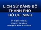 Bài giảng Lịch sử Đảng bộ thành phố Hồ Chí Minh - Thạch Kim Hiếu