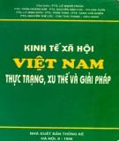Ebook Kinh tế xã hội Việt Nam thực trạng, xu thế và giải pháp: Phần 1