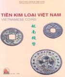 Tìm hiểu Tiền kim loại Việt Nam: Phần 1