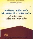 Ebook Những biến đổi về nền kinh tế - Văn hóa ở các tỉnh miền núi phía Bắc: Phần 1