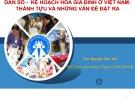 Báo cáo Dân số - Kế hoạch hóa gia đình ở Việt Nam - Thành tựu và những vấn đề đặt ra - ThS. Nguyễn Văn Tân