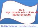 Bài giảng Bài 1: Học thuyết Mác - Lênin về Đảng Cộng sản - ThS. Phạm Văn Khuynh